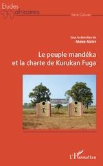 Le peuple Mandéka et la charte de Kurukan Fuga - Méké Méïté