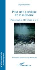 Pour une poétique de la mémoire - Alejandro Erbetta