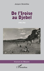 De l'Iroise au Djebel - Jacques Denniélou