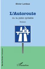 L'autoroute ou la piste cyclable -