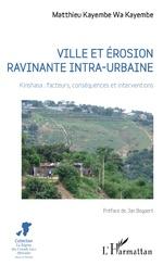 Ville et érosion ravinante intra-urbaine - Matthieu Kayembe Wa Kayembe