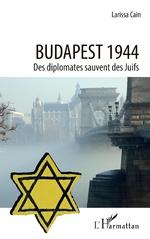 Budapest 1944 - Larissa Cain
