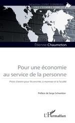 Pour une économie au service de la personne - Etienne Chaumeton