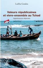 Valeurs républicaines et vivre-ensemble au Tchad - Ladiba Gondeu