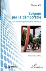 Soigner par la démocratie - Thomas Will