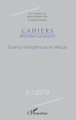 SCIENCE ET BIOETHIQUE EN AFRIQUE N°8 / 2019 - Ignace Yapi Ayenon, Marcel Nguimbi