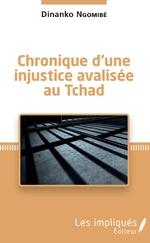 Chronique d'une injustice avalisée au Tchad - Dinanko Ngomibé