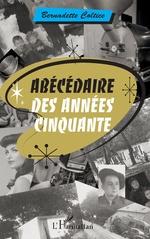 Abécédaire des années cinquante - Bernadette Coltice