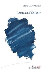 Lettres au Veilleur - Marie Claire MAZEILLE