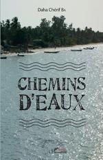 Chemins d'eaux - Daha Chérif Ba