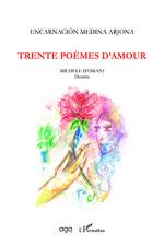 Trente poèmes d'amour - Encarnación Medina Arjona