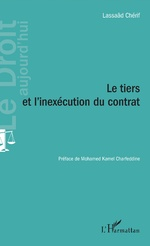 Le tiers et l'inexécution du contrat - Lassaâd Chérif