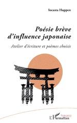 Poésie brève d'influence japonaise - Iocasta Huppen