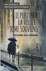 Il pleut sur la ville et je me souviens - Sylvie Lopez-Jacob, Eric Delassus