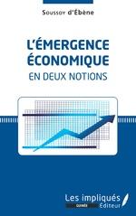L'émergence écoomique en deux notions - Soussoy d'Ebène