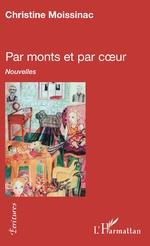 Par monts et par coeur - Christine Moissinac