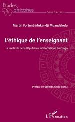 L'éthique de l'enseignant - Martin Fortuné Mukendji Mbandakulu