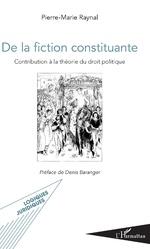 De la fiction constituante - Pierre-Marie Raynal