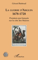 La guerre d'Arguin - Gérard Buttoud
