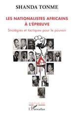 Les nationalistes africains à l'épreuve - Jean-Claude Shanda Tonme