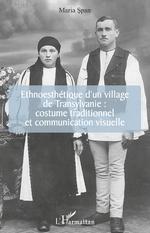Ethnoesthétique d'un village de Transylvanie : - Maria Span