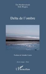 Delta de l'ombre - Eric Humbertclaude, Kelly Bhaglou