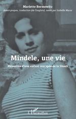 Mindele, une vie - Mariette Bermowitz, Isabelle Macor