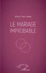 Le mariage improbable - Adoum Yaya Labadry
