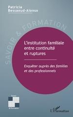L'institution familiale entre continuité et ruptures - Patricia Bessaoud-Alonso