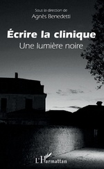 Ecrire la clinique - Agnès Benedetti