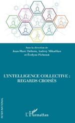 L'intelligence collective - Jean-Marc Deltorn, Audrey Mikaëlian, Evelyne Pichenot