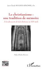Le christianisme : une tradition de mémoire - Jean-Claude Mulekya Kinombe
