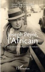 Joseph Peyré, l'Africain -