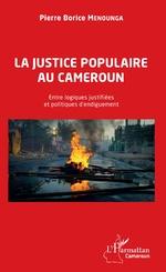 La justice populaire au Cameroun - Pierre Borice Menounga