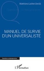 Manuel de survie d'un universaliste - Matthieu Labbé-Zerilli