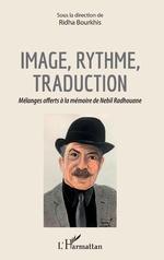 Image, rythme, traduction - Ridha Bourkhis