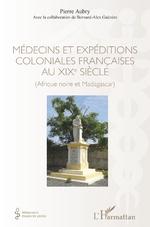 Médecins et expéditions coloniales françaises au XIXe siècle - Pierre Aubry