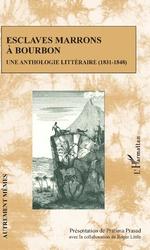 Esclaves marrons à Bourbon - Pratima Prasad, Roger Little