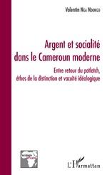 Argent et socialité dans le Cameroun moderne -