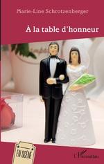 A la table d'honneur - MARIE-LINE SCHROTZENBERGER