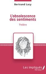 L'obsolescence des sentiments - Bertrand LACY