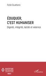 Eduquer c'est humaniser - Fatié Ouattara