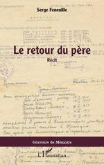 Le retour du père - Serge Feneuille
