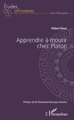 Apprendre à mourir chez Platon - Robert Kong