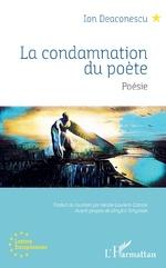 La Condamnation du poète - Ion Deaconescu