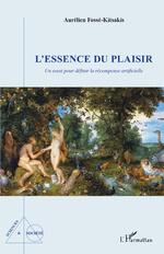 L'essence du plaisir - Aurélien Fossé-Kitsakis