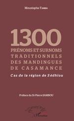 1300 prénoms et surnoms traditionnels des mandingues de Casamance - Moustapha Tamba