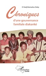 Chroniques d'une gouvernance familiale diakanké - El Hadj Mamadou Diaby