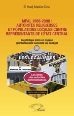 MPAL 1988-2008 : autorités religieuses et populations locales contre représentants de l'état central - El Hadj Madior Diaw