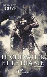 Le Chevalier et le Diable - Bernard Jouve